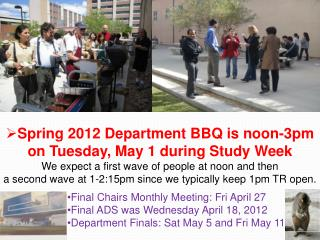 Spring 2012 Department BBQ is noon-3pm  on Tuesday, May 1 during Study Week