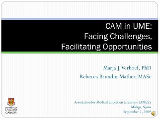 CAM in UME:  Facing Challenges,  Facilitating Opportunities