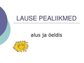 LAUSE PEALIIKMED