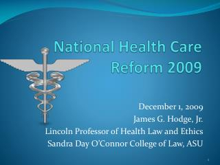 National Health Care Reform 2009