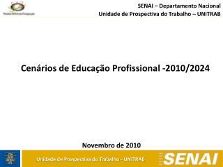 Cenários de Educação Profissional -2010/2024