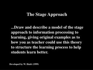 ...Draw and describe a model of the stage approach to information processing to learning, giving original examples as to