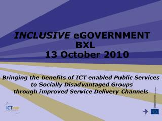Bringing the benefits of ICT enabled Public Services  to Socially Disadvantaged Groups  through improved Service Deliver
