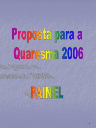 Proposta para a  Quaresma 2006 PAINEL
