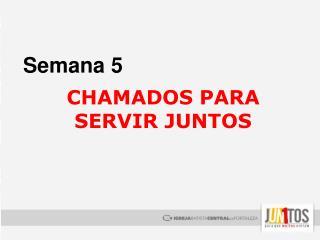 CHAMADOS PARA SERVIR JUNTOS