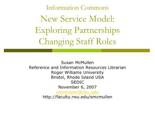 Information Commons  New Service Model: Exploring Partnerships  Changing Staff Roles