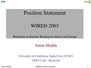 Position Statement WIRED 2003 Workshop on Internet Routing Evolution and Design