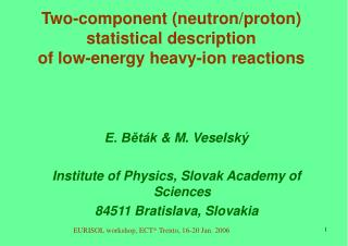 Two-component (neutron/proton) statistical description of low-energy heavy-ion reactions