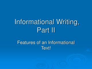 Informational Writing, Part II