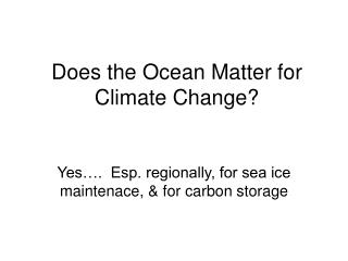 Does the Ocean Matter for Climate Change?
