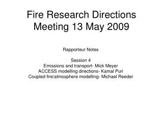 Fire Research Directions Meeting 13 May 2009