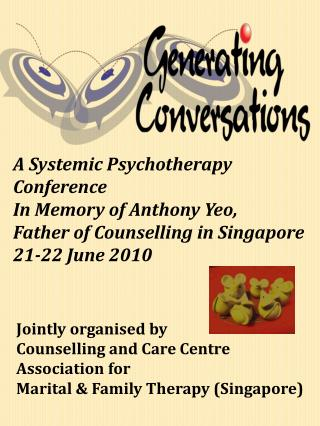 A Systemic Psychotherapy Conference In Memory of Anthony Yeo, Father of Counselling in Singapore