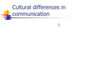 Cultural differences in communication