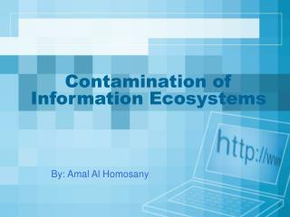 Contamination of Information Ecosystems
