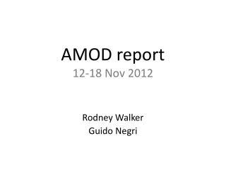 AMOD report 12-18 Nov 2012