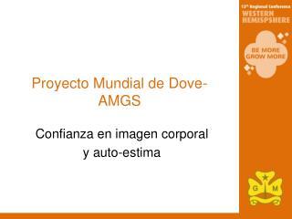 Proyecto Mundial de Dove-AMGS