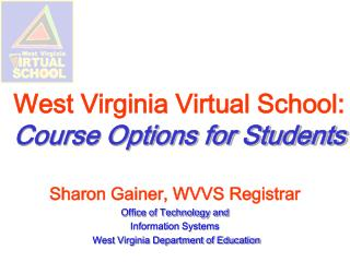 West Virginia Virtual School:  Course Options for Students