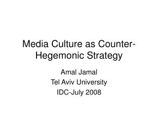 Media Culture as Counter-Hegemonic Strategy
