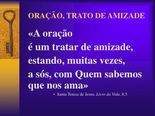 ORAÇÃO, TRATO DE AMIZADE