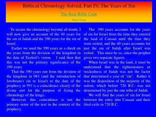 Biblical Chronology Solved, Part IV, The Years of Sin The Real Bible Code Daniel Gregg