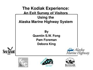 The Kodiak Experience: An Exit Survey of Visitors Using the Alaska Marine Highway System