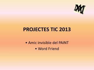 PROJECTES TIC 2013