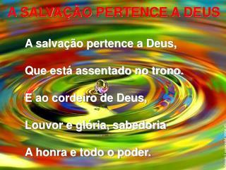 A SALVAÇÃO PERTENCE A DEUS