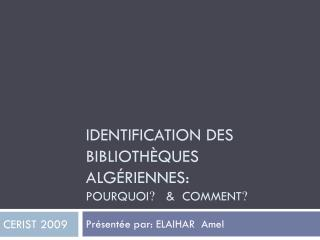 Identification des bibliothèques algériennes:  Pourquoi ?    &  Comment ?