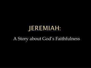 Jeremiah :