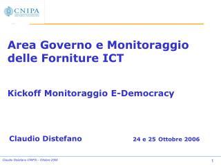 Area Governo e Monitoraggio  delle Forniture ICT Kickoff Monitoraggio E-Democracy
