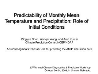 Predictability of Monthly Mean Temperature and Precipitation: Role of Initial Conditions