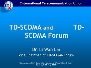 TD-SCDMA  and           TD-SCDMA Forum