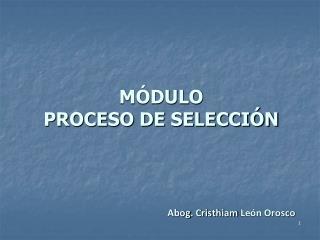 MÓDULO   PROCESO DE SELECCIÓN
