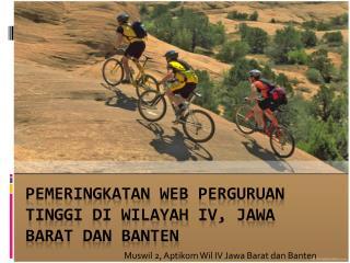 Pemeringkatan  Web  Perguruan Tinggi  di  Wilayah  IV,  Jawa Barat  dan  Banten