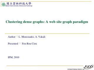 Clustering dense graphs: A web site graph paradigm