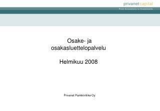 Osake- ja osakasluettelopalvelu Helmikuu 2008