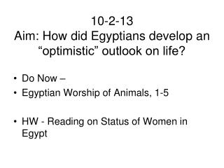 "10-2-13 Aim: How did Egyptians develop an ""optimistic"" outlook on life?"