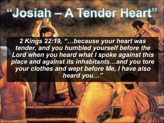 """""""Josiah – A Tender Heart"""""""
