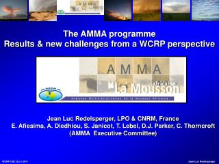 The AMMA programme  Results & new challenges from a WCRP perspective