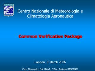 Centro Nazionale di Meteorologia e Climatologia Aeronautica Common Verification Package