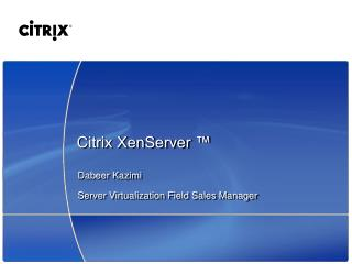 Citrix XenServer ™