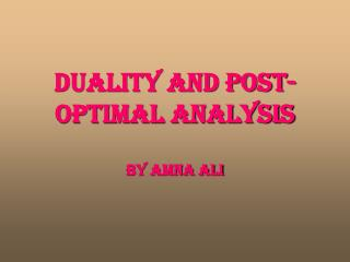 Duality and Post-Optimal Analysis by amna ali