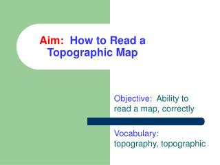 Aim: How to Read a Topographic Map