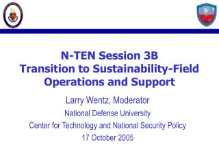 N-TEN Session 3B Transition to Sustainability-Field Operations and Support