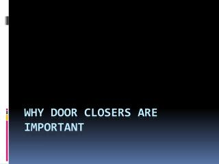 Why door closers are important