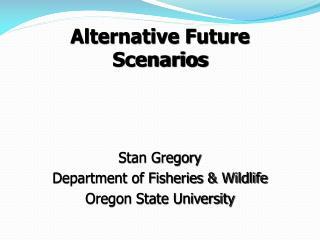 Alternative Future Scenarios