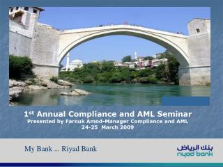 1 st  Annual Compliance and AML Seminar Presented by Farouk Amod-Manager Compliance and AML
