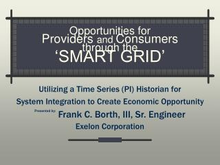 Opportunities for Providers  and  Consumers through the 'SMART GRID'