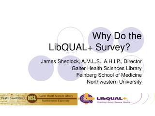 Why Do the  LibQUAL+ Survey?