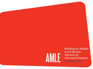 Building for Middle Level Success: Advisory & Advocacy Programs   amle